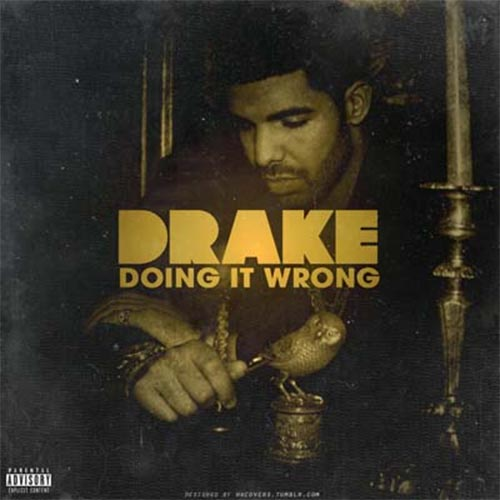 Drake Doing It Wrong Figgy Remix