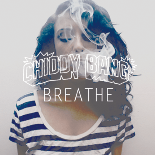 Chiddy Bang Breathe