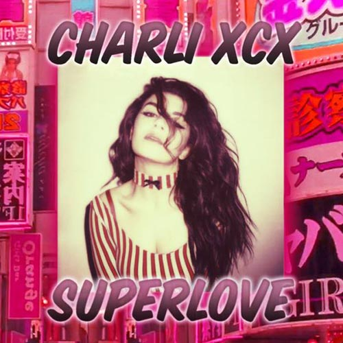 Charli XCX Superlove