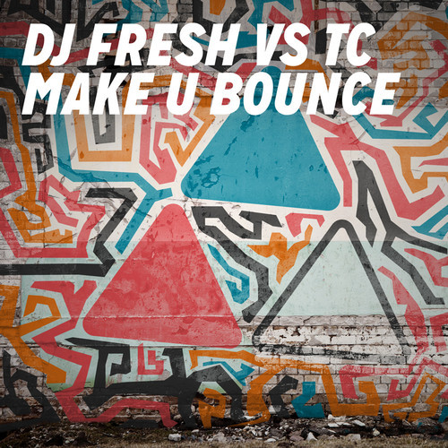 DJ Fresh Make It Bounce