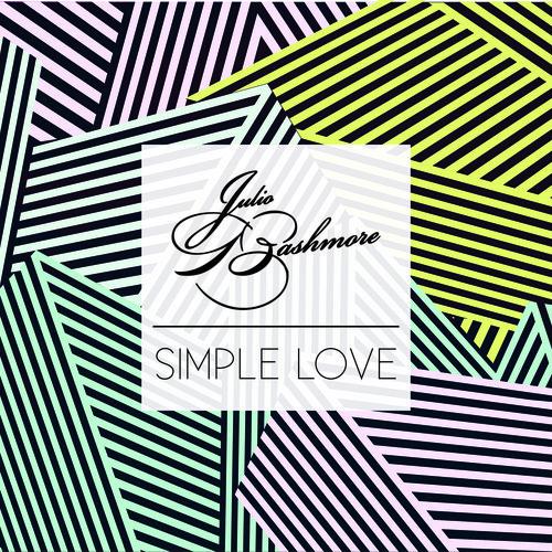 Julio Bashmore - Simple Love