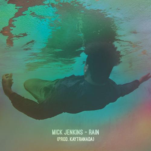 Mick Jenkins - Rain