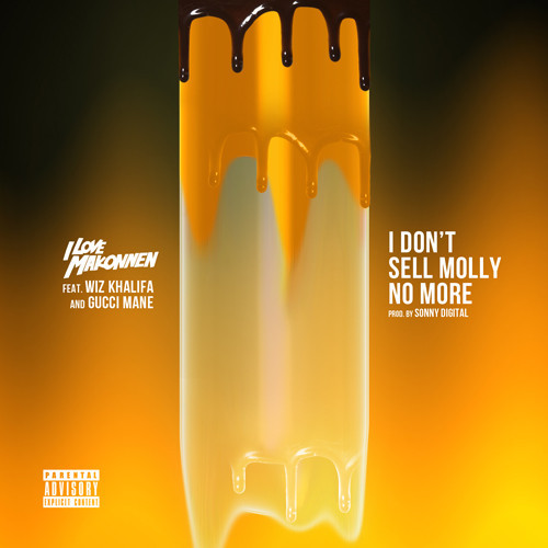 iLoveMakonnen - I Don't Sell Molly No More feat. Wiz Khalifa And Gucci Mane