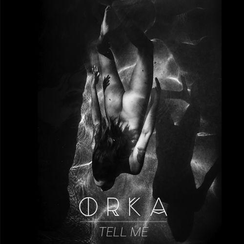 Orka Tell Me
