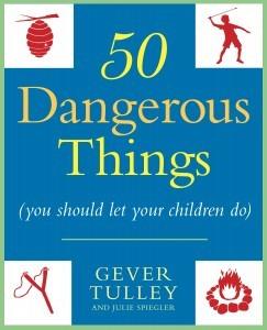 50 opasnih stvari koje bi trebalo da dozvolite vasoj deci da urade knjiga