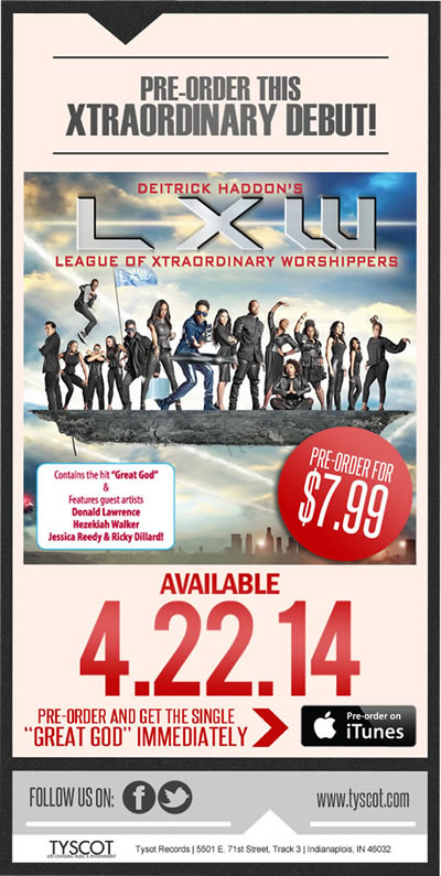 Pre-Order Debut CD from Deitrick Haddon's LXW (League of Xtraordinary Worshippers) & download