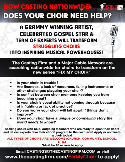The Casting Firm & a major cable network are searching nationwide for FIX MY CHOIR