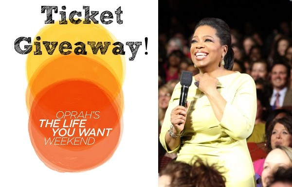 Oprah The Life You Want Weekend: Ticket Giveaway