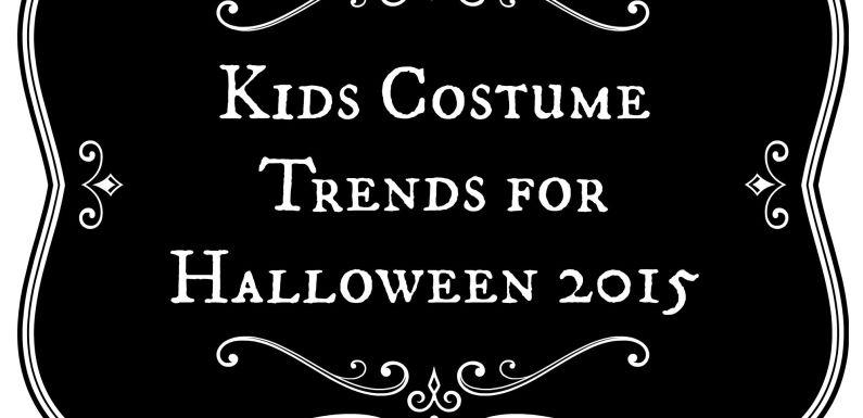 Kids Costume Trends for Halloween 2015