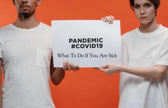 Coronavirus Disease 2019 (COVID-19):  What To Do if You Are Sick