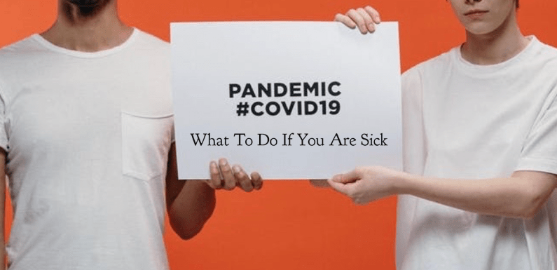 Coronavirus Disease 2019 (COVID-19):  What To Do if You Are Sick
