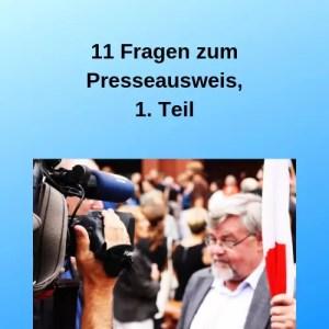 11 Fragen zum Presseausweis, 1. Teil