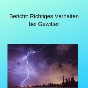 Bericht Richtiges Verhalten bei Gewitter
