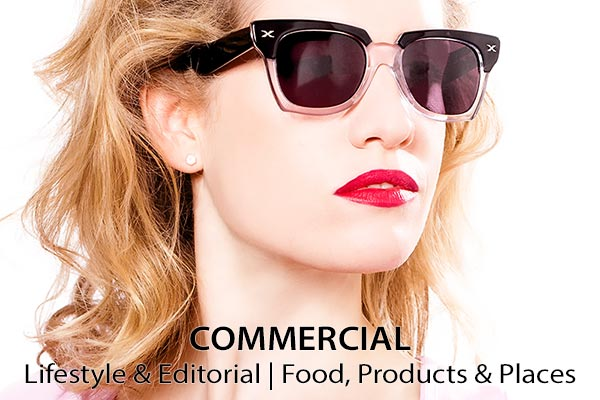 Commercial Photography: Lifestyle & Editorial, Food, Products & Places