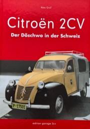 Citroën 2CVDAS Standardwerk zur Karriere des Döschwos in der Schweiz!