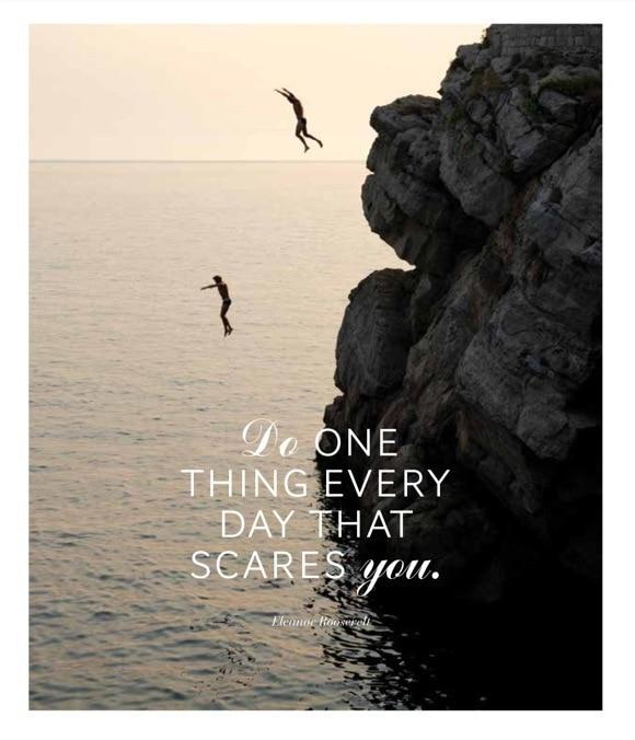 Faites ce dont vous avez peur et non ce qui vous plait