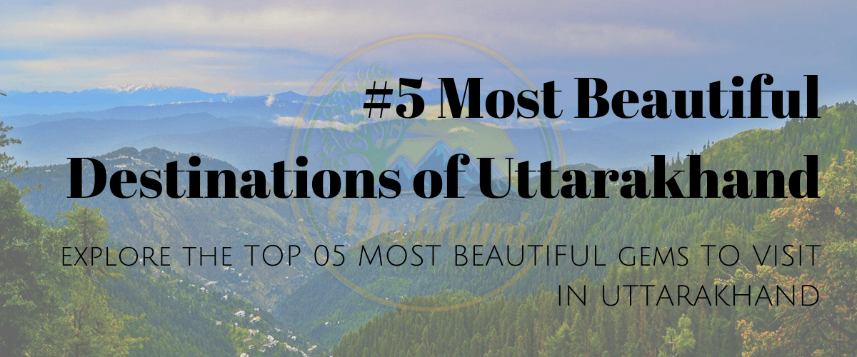 https://i0.wp.com/www.devbhumitourism.com/wp-content/uploads/2018/10/5-most-beautiful-destinations-of-uttarakhand.png?fit=1200%2C500&ssl=1