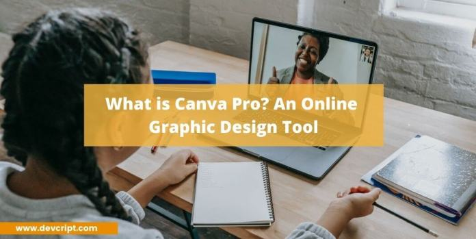 What is Canva Pro? An Online Graphic Design Tool