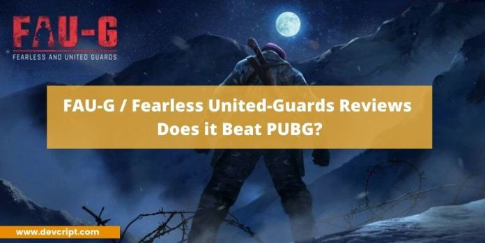 FAU-G / Fearless United-Guards Reviews – Does it Beat PUBG?