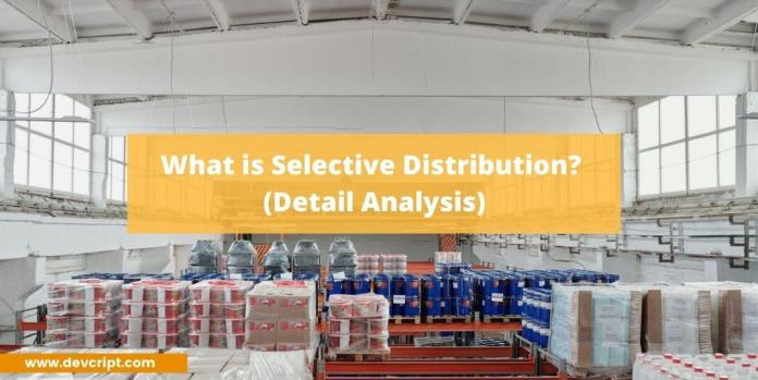 What is Selective Distribution