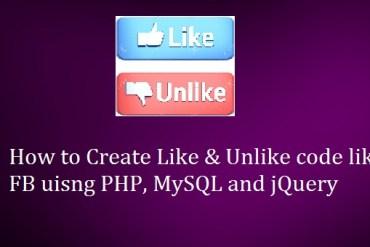 How to Create Like & Unlike code like FB uisng PHP, MySQL and jQuery