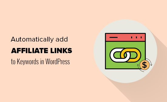 Make Money Easily to Automatically Link Keywords with Affiliate Links in WordPress