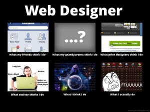 Web Designer What People Think I Do Meme