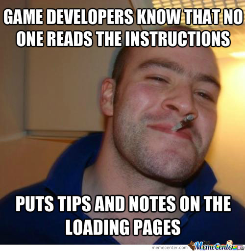 Game Developers Know That No One Reads The Instructions Puts Tips And Notes On The Loading Pages Developer Memes