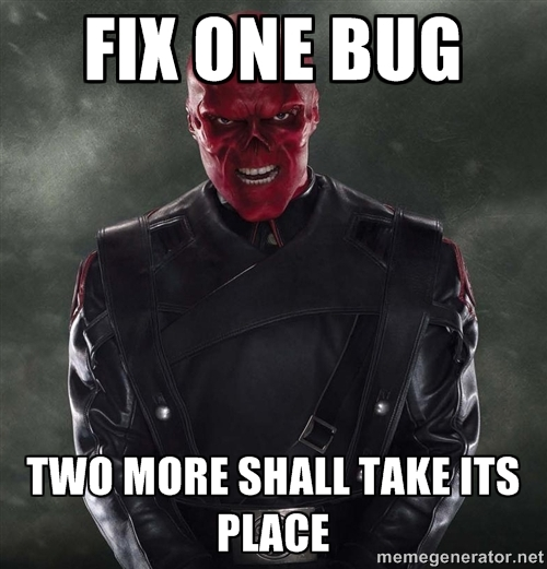 Fix One Bug Two More Shall Take Its Place Developer Meme