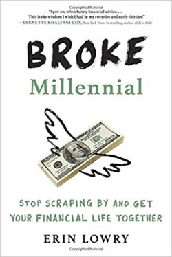 Broke Millennial Stop Scraping By and Get Your Financial Life Together by Erin Lowry - personal finance tips for the millenial