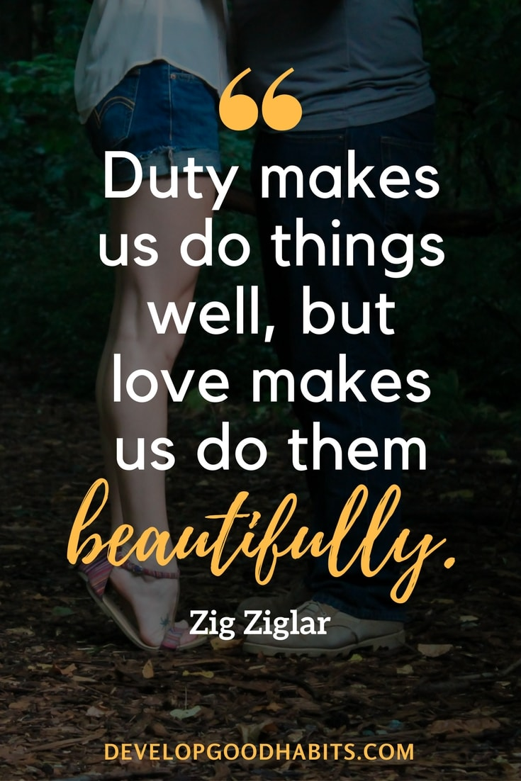 Image of: Famous Quotes Motivational Sayings duty Makes Us Do Things Well But Love Makes Us Do Develop Good Habits 51 Achievement Quotes To Inspire Your Journey To Success