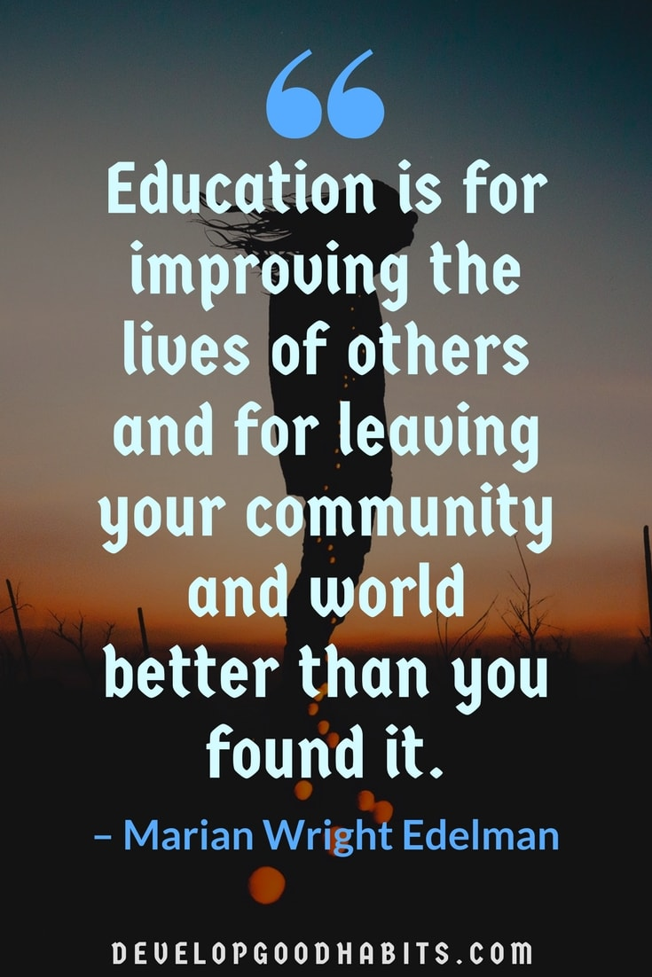 Image of: Motivational Quotes Dont Forget To Look At List Of Education Quotes You Will Learn Many Develop Good Habits 87 Informative Education Quotes To Inspire Both Students Their