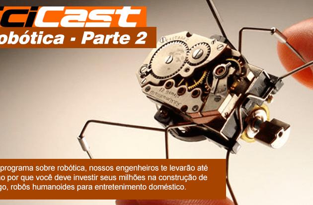 Scicast #02: Robótica Parte 2