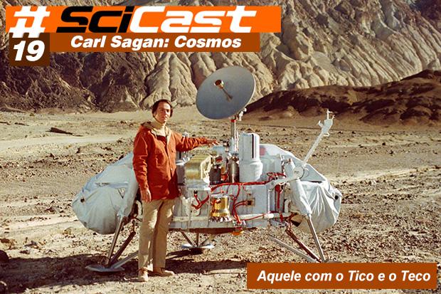 Scicast #19: Carl Sagan e o COSMOS