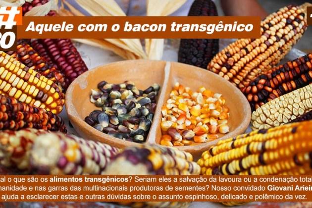 Scicast #30: Alimentos Transgênicos