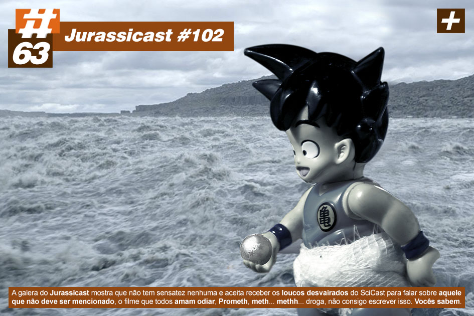 Scicast #63: Aquele que não deve ser mencionado (Jurassicast #102)