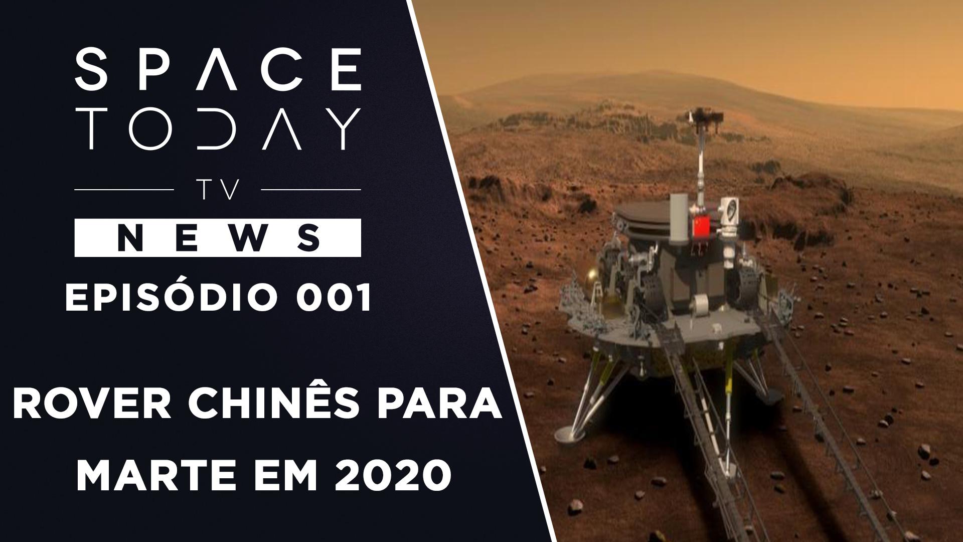 Rover Chinês Para Marte Em 2020 – Space Today TV News 001