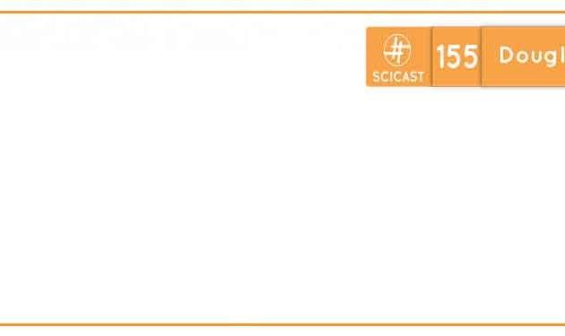 Scicast #155: Douglas Adams