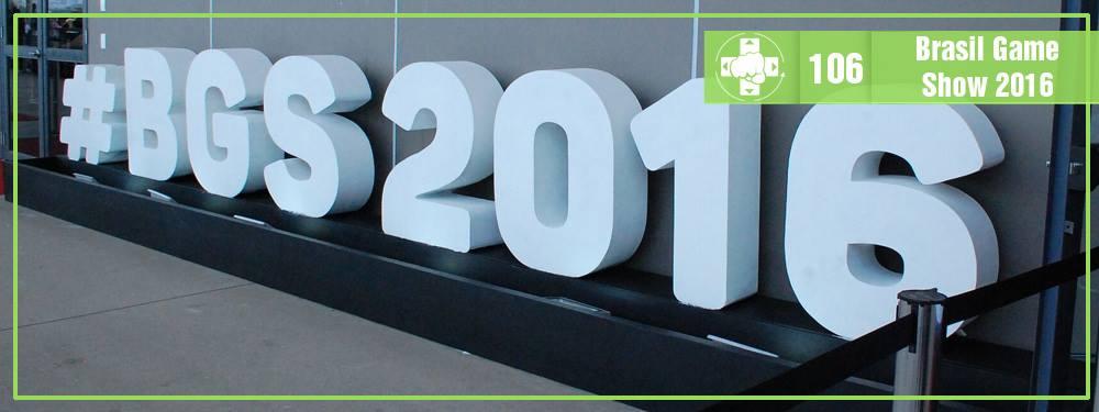 MeiaLuaCast #106: Brasil Game Show 2016