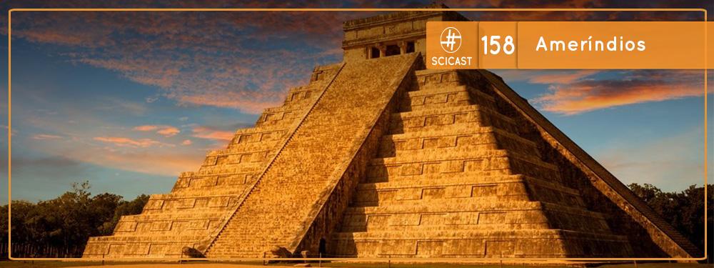 Scicast #158: Ameríndios