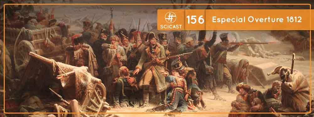 Scicast #156: Especial Overture 1812