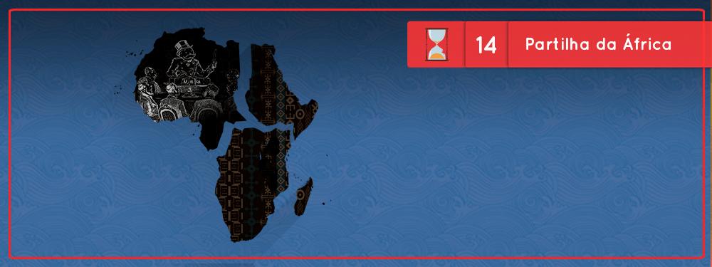 Fronteiras no Tempo #14 – Partilha da África
