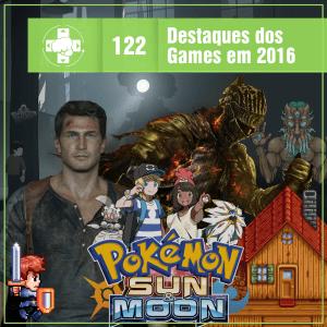 Vitrine MeiaLuaCast sobre os destaques dos games em 2016