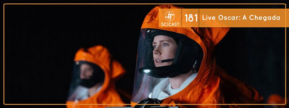Scicast 181: Live Oscar – A Chegada
