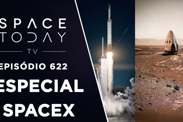 Especial SpaceX – Space Today  TV Ep.622