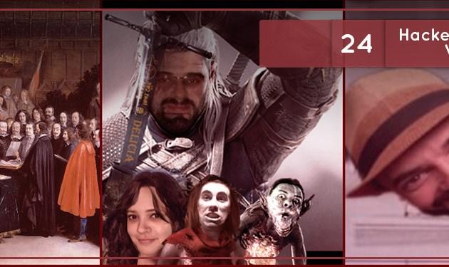República Deviante #24: Hackeando a Nação Witcher