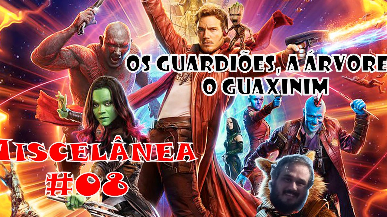 Miscelânea #08 – Os Guardiões, a Árvore e o Guaxinim