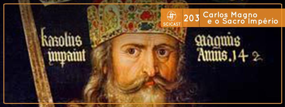 SciCast #203: Carlos Magno e o Sacro Império