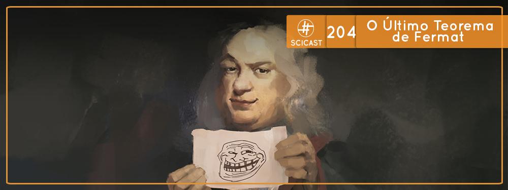 SciCast #204: O Último Teorema de Fermat