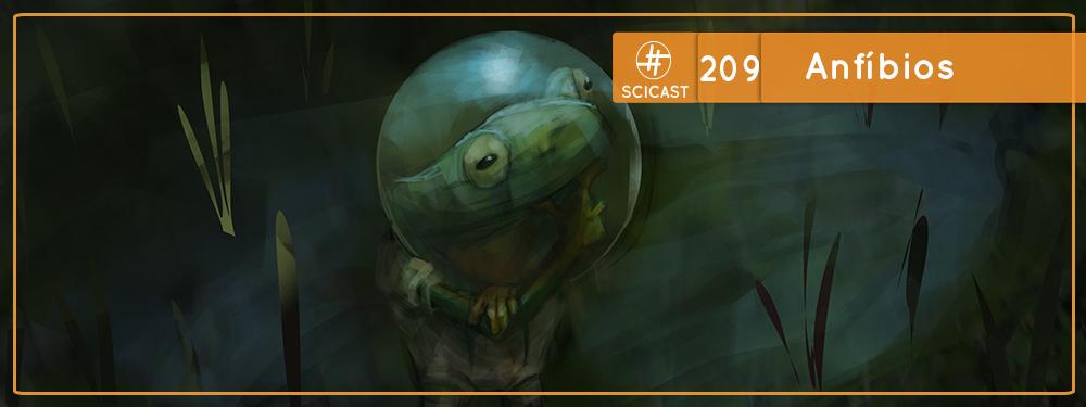 SciCast #209: Anfíbios
